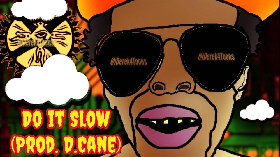 Do It Slow (Prod. D.Cane)