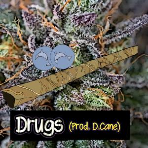 Drugs (Prod. D.Cane)