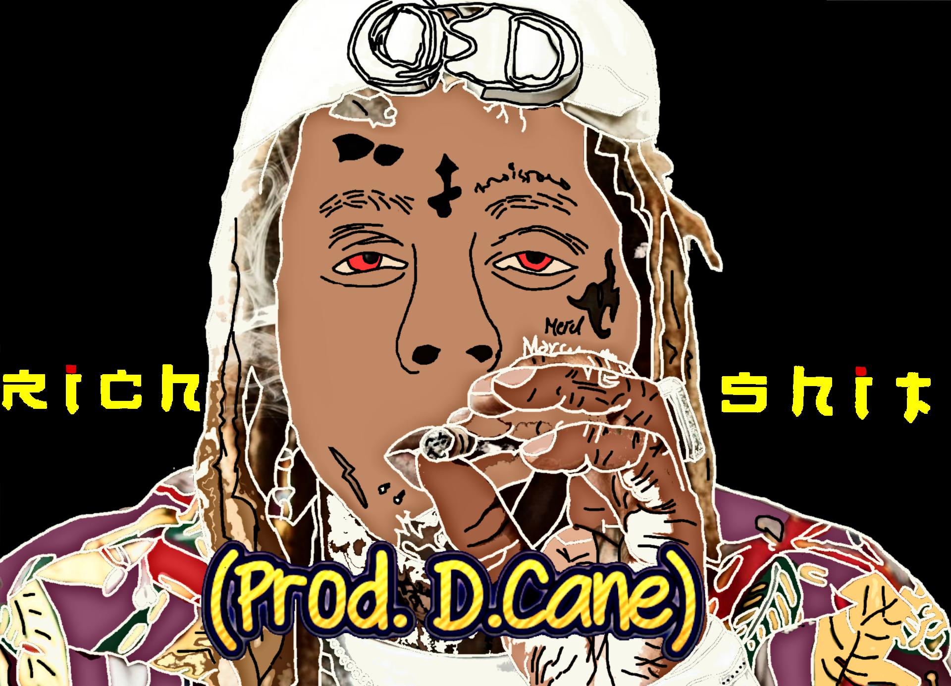 Rich Shit (with Hook) FT D.Cane[Prod. D.Cane]