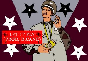 Let It Fly (Prod. D.Cane)