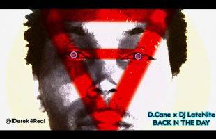 D.Cane – Back N The Day Ft. DJ LateNite | iDerek4Real Songs (Lil Wayne)