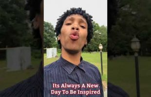 Always A New Day To Be Inspired | iDerek4Real