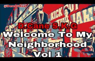 Welcome To My Neighborhood | Vol1 | Video by iDerek4Real