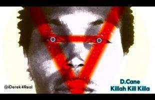 D.Cane – Killah Kill Killa | iDerek4Real Freestyle (Lil Wayne)