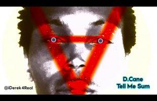 D.Cane – Tell Me Sum | iDerek4Real Freestyle (Lil Wayne)