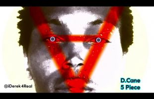 D.Cane – 5 Piece | iDerek4Real Freestyle | (Lil Wayne)