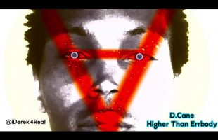 D.Cane – Higher Than Errbody | iDerek4Real Songs (Lil Wayne)