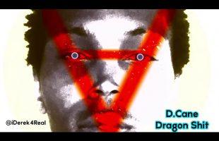 D.Cane – Dragon Shit | iDerek4Real Freestyle (Lil Wayne)