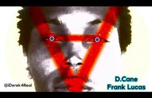 D.Cane – Frank Lucas | iDerek4Real Freestyle (Lil Wayne)