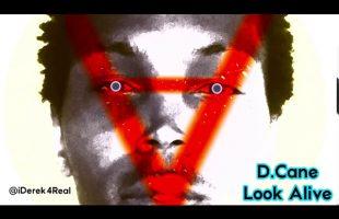 D.Cane – Look Alive | iDerek4Real Songs (Lil Wayne)