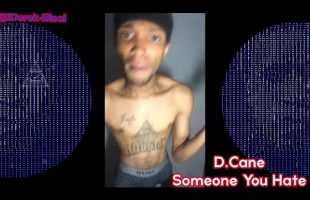D.Cane – Someone You Hate (Explicit) | iDerek4Real Songs