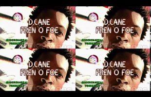 D.Cane – Fren O Foe | iDerek4Real Freestyle