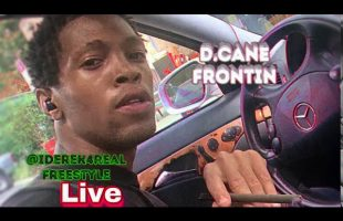 D.Cane – Frontin | iDerek4Real Freestyle