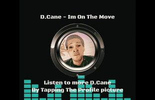 D.Cane – On The Move | iDerek4Real Songs