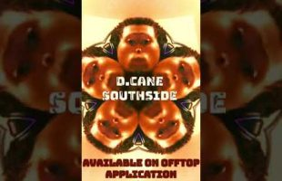 D.Cane – SouthSide | IDerek4Real Freestyle