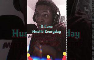 D.Cane – Hustle Everyday | IDerek4Real Freestyle