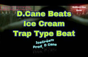 [Free] IceCream Trap Type Beat |D.Cane Beats