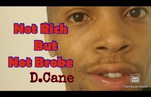 D.Cane – Not Rich But, Not Broke