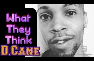 D.Cane – What They Think (Skit)