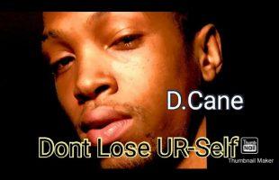 D.Cane – Dont Lose UR-Self