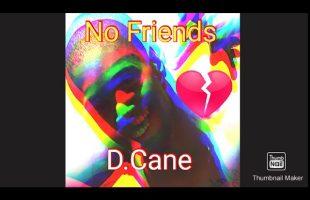 D.Cane – No Friends