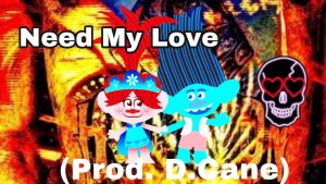 Need My Love (Prod. D.Cane)