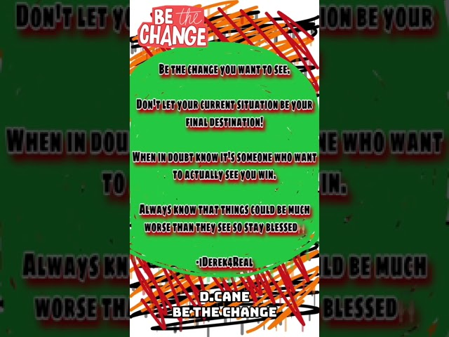 D.Cane – Be The Change