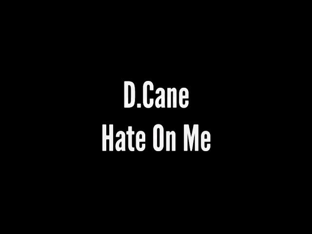D.Cane – Hate On Me [HipHop/Rap] 2021   @iDerek4Real #hiphop #trapmusic #trapnation #rap